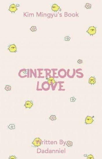 Cinereous Love ♒ Kim Mingyu [Private] ✔
