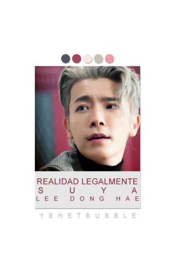 Realidad Legalmente Suya (Adaptada/Donghae&Tu)