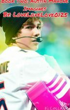Book Two:♡Austin Mahone Imagines♡ by Lovelovelove0125