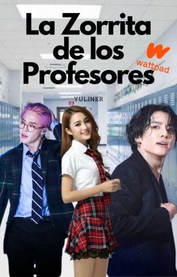 La Zorrita De Los Prefesores(Hot.Carlos Marco,David LaFuente y Tu)
