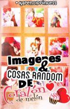 Imágenes y cosas random de Corazón de Melón by karen01princess