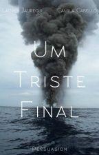 Um Triste Final - Camren by PERSUASI0N