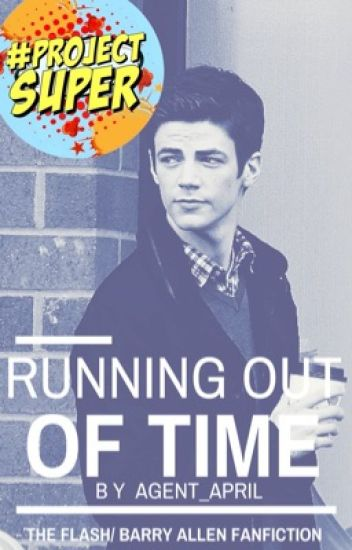 Running Out of Time (Barry Allen/ The Flash fanfiction)