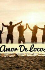 Amor de Locos (JUANPA ZURITA Y TU) by RosnelyZurita