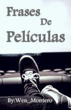 Frases de Películas by Wen_Montero