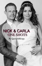 Nick & Carla one shots by QueenAliKingx