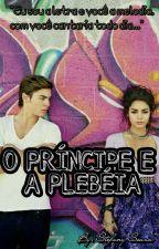 O Príncipe e a Plebéia (EM REFORMA) by FannySouza1