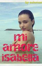 mi amore isabella by moliosolomon