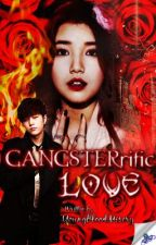 GANGSTERrific Love by YoungBloodMisery