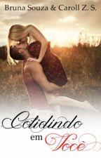 Colidindo em você by BrunaSouza-CarollZS