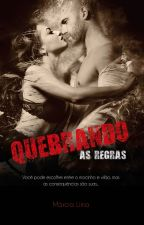 Quebrando as Regras by MahLimak