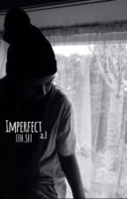 Imperfect || h.e.s by _a__l_