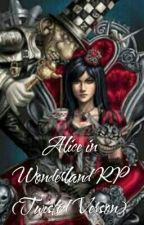 Alice in Wonderland RP (Twisted Verson) by DeathlySymphony