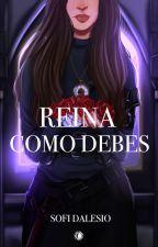R es de Reina-Como-Debes (#3) by SofiDalesio