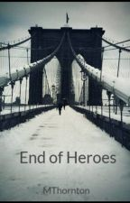End of Heroes by MThornton
