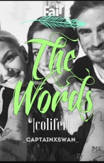 The Words |Colifer Fanfic|