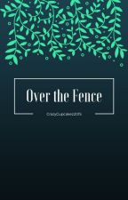 Over the Fence by CrazyCupcakez2015