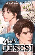 Sachi : OBSESI by NurulMaliq