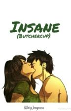 Insane (Butchercup) by MaryJoeycoco