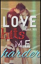 Love Hits Me Harder{m.h+l.f} by Ranger_Maya