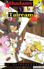 Una historia ShadAmy & Taiream by Kyoki-chan2003