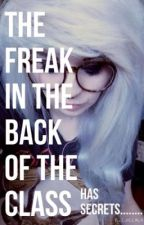 The Freak In The Back Of The Class, Has Secrets by TrillAsf