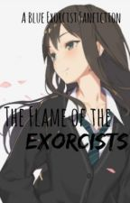 The Flame of the Exorcists (A Yukio Okumura Fanfiction) by differentaspect