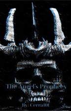 The Angel's Prophecy by Cerra101