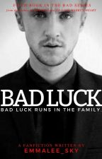 Bad Luck [Harry Potter Fanfiction] (Bad series: 4)  by Emmalee_Sky