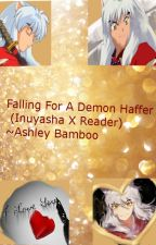 Falling For A Demon Haffer (Inuyasha X Reader) by AshleyBamboo
