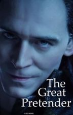The Great Pretender (Loki X Reader FanFiction) by HailTheFreakShow