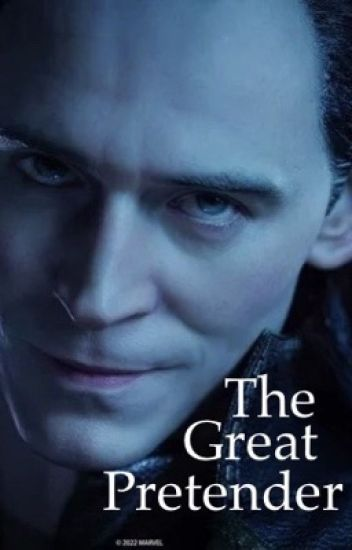 The Great Pretender (Loki X Reader FanFiction)