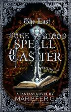 The Last Pureblood Spell Caster by Mariefer_G