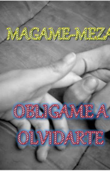 OBLIGAME A OLVIDARTE