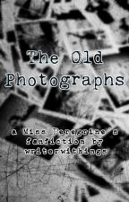 The Old Photographs | A Miss Peregrine's Fanfiction by writerwithwings