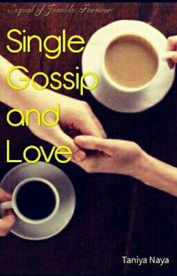 SINGLE, GOSSIP, AND LOVE
