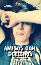 •[Amigos Con Derechos]•[A.V]• by JosPenetrator