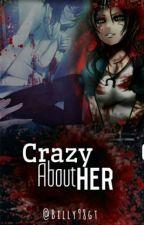 Crazy About Her (Jeff x Alice) [PAUSADA]  by BFOZ98