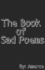 Sad Poems by Amerce