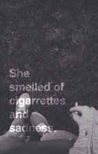 She smelled of cigarettes and sadness. by paperclipgirl2