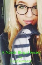 A Nerds Illegal Secret by LexiSumner4