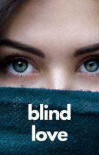 Blind Love by hobbity0923