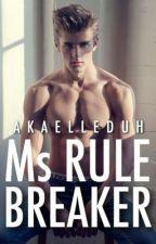 Ms Rule-Breaker by AKAElleDuh