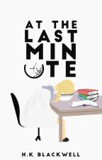 At The Last Minute by HailPerseusJackson