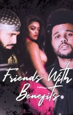 Friends With Benefits || The Weeknd x Drake  by ThePinkHooligan