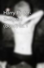 Harry Potter- Związani (Bond) cz.1 by hangug