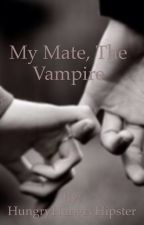 My mate, the vampire by HungryHungryHipster