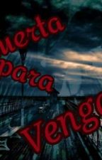 Muerta para Vengar by new_dead_98