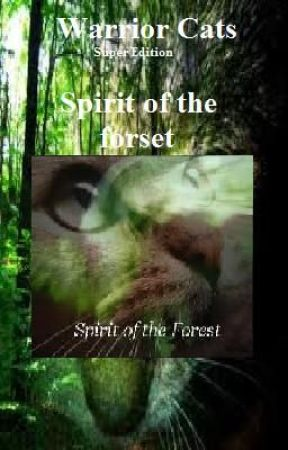 Warrior Cats: Starclan's prophecy #1, Spirit of the forest (On Hold) by SheWillBeYourHero