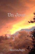 Un Jour... by ainsivaletemps